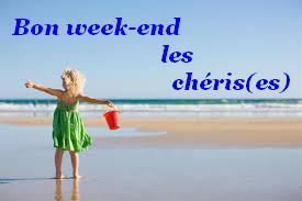 bon weekend les chéris