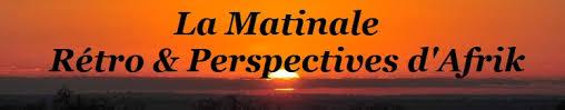Monde – La Matinale de Rétro & Perspectives d'Afrik | Rétro & Perspectives d 'Afrik